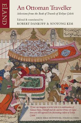 An Ottoman Traveller By Dankoff, Robert/ Kim, Sooyong (TRN)/ Evliya, Celebi (TRN)